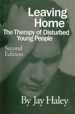 Leaving Home: The Therapy Of Disturbed Young People (Paperback)