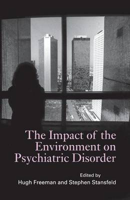 The Impact of the Environment on Psychiatric Disorder (Paperback)
