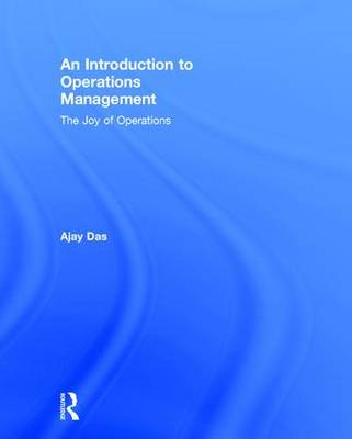 An Introduction to Operations Management: The Joy of Operations (Hardback)