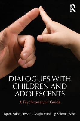 Dialogues with Children and Adolescents: A Psychoanalytic Guide (Paperback)