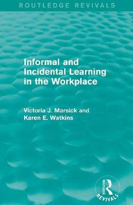 Informal and Incidental Learning in the Workplace - Routledge Revivals (Paperback)