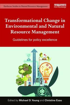 Transformational Change in Environmental and Natural Resource Management: Guidelines for policy excellence - Earthscan Studies in Natural Resource Management (Paperback)