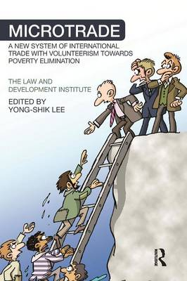 Microtrade: A New System of International Trade with Volunteerism Towards Poverty Elimination (Paperback)