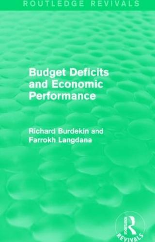 Budget Deficits and Economic Performance - Routledge Revivals (Hardback)