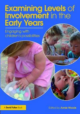 Examining Levels of Involvement in the Early Years: Engaging with children's possibilities (Paperback)