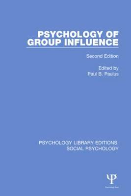 Psychology of Group Influence: Second Edition - Psychology Library Editions: Social Psychology (Hardback)