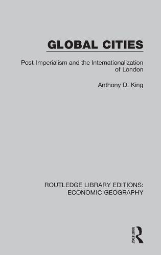 Global Cities (Routledge Library Editions: Economic Geography) - Routledge Library Editions: Economic Geography (Hardback)