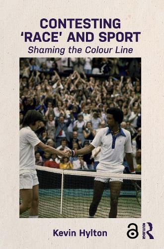 Contesting `Race' and Sport: Shaming the Colour Line (Paperback)