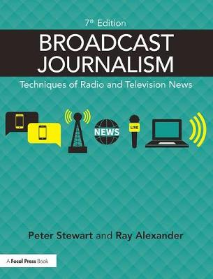 Broadcast Journalism: Techniques of Radio and Television News (Paperback)