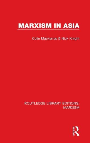 Marxism in Asia - Routledge Library Editions: Marxism (Hardback)