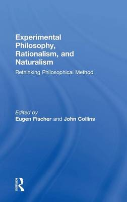 Experimental Philosophy, Rationalism, and Naturalism: Rethinking Philosophical Method (Hardback)