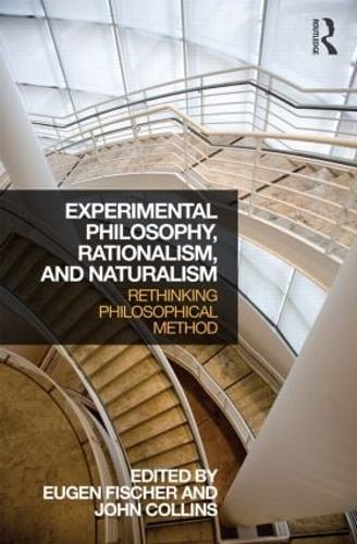 Experimental Philosophy, Rationalism, and Naturalism: Rethinking Philosophical Method (Paperback)