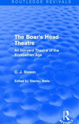 The Boar's Head Theatre: An Inn-yard Theatre of the Elizabethan Age (Paperback)