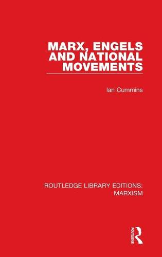 Marx, Engels and National Movements - Routledge Library Editions: Marxism 12 (Hardback)