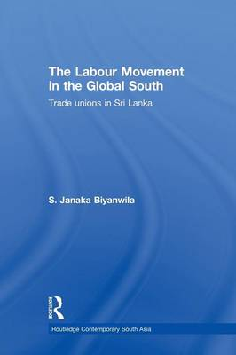 Cover The Labour Movement in the Global South: Trade Unions in Sri Lanka