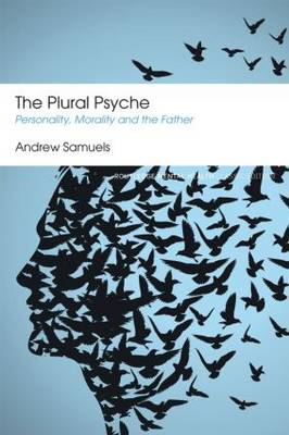 The Plural Psyche: Personality, Morality and the Father - Routledge Mental Health Classic Editions (Paperback)