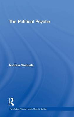 The Political Psyche - Routledge Mental Health Classic Editions (Hardback)