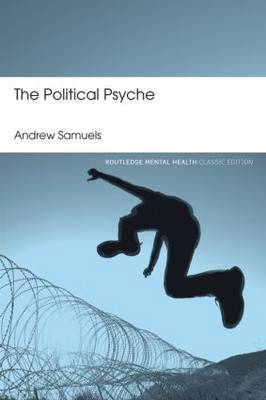 The Political Psyche - Routledge Mental Health Classic Editions (Paperback)