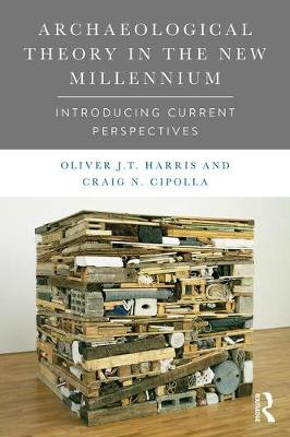 Archaeological Theory in the New Millennium: Introducing Current Perspectives (Paperback)