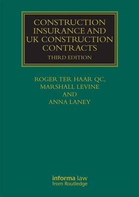 Construction Insurance and UK Construction Contracts - Construction Practice Series (Hardback)