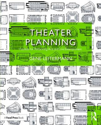 Theater Planning: Facilities for Performing Arts and Live Entertainment (Paperback)
