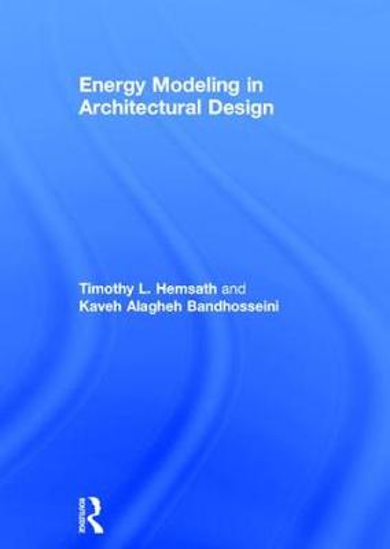 Energy Modeling in Architectural Design (Hardback)