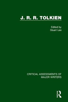 J. R. R. Tolkien - Critical Assessments of Major Writers (Hardback)