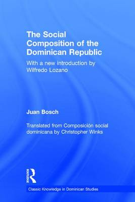 Social Composition of the Dominican Republic - Classic Knowledge in Dominican Studies (Hardback)