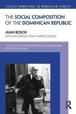 Social Composition of the Dominican Republic - Classic Knowledge in Dominican Studies (Paperback)
