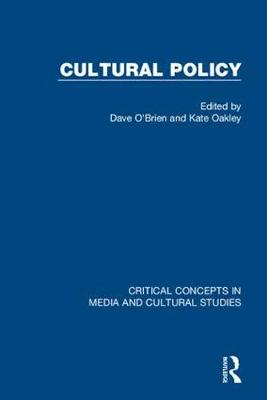 Cultural Policy - Critical Concepts in Media and Cultural Studies (Hardback)