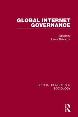 Global Internet Governance - Critical Concepts in Sociology (Hardback)