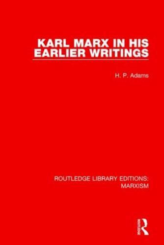 Karl Marx in his Earlier Writings (Hardback)