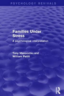 Families Under Stress: A Psychological Interpretation - Psychology Revivals (Hardback)