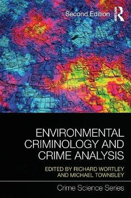 Environmental Criminology and Crime Analysis - Crime Science Series (Paperback)