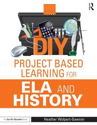 DIY Project Based Learning for ELA and History (Paperback)