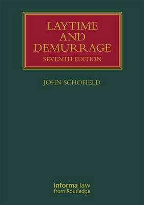 Laytime and Demurrage - Lloyd's Shipping Law Library (Hardback)