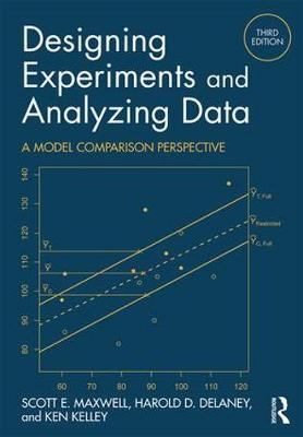 Designing Experiments and Analyzing Data: A Model Comparison Perspective, Third Edition (Hardback)