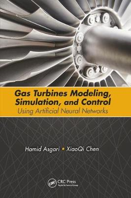Gas Turbines Modeling, Simulation, and Control: Using Artificial Neural Networks (Paperback)