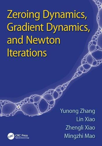 Zeroing Dynamics, Gradient Dynamics, and Newton Iterations (Paperback)
