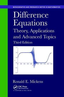 Difference Equations: Theory, Applications and Advanced Topics, Third Edition - Chapman & Hall/CRC Monographs and Research Notes in Mathematics (Paperback)