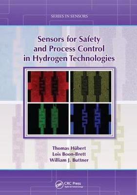 Sensors for Safety and Process Control in Hydrogen Technologies - Series in Sensors (Paperback)