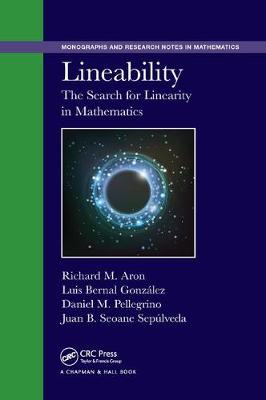 Lineability: The Search for Linearity in Mathematics - Chapman & Hall/CRC Monographs and Research Notes in Mathematics (Paperback)