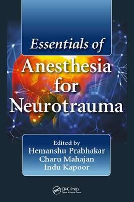 Essentials of Anesthesia for Neurotrauma (Hardback)
