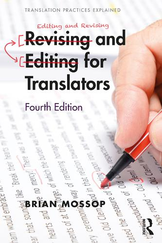 Revising and Editing for Translators - Translation Practices Explained (Paperback)