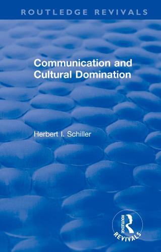 Revival: Communication and Cultural Domination (1976) - Routledge Revivals (Paperback)