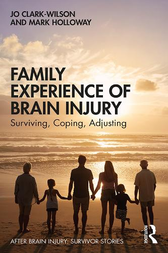 Family Experience of Brain Injury: Surviving, Coping, Adjusting - After Brain Injury: Survivor Stories (Paperback)