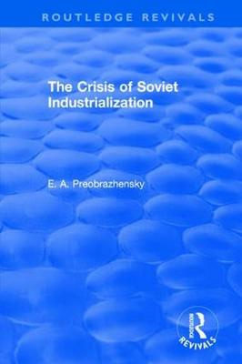 The Crisis of Soviet Industrialization - Routledge Revivals (Paperback)