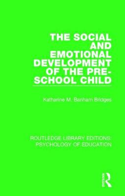 The Social and Emotional Development of the Pre-School Child - Routledge Library Editions: Psychology of Education (Hardback)