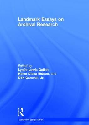 Landmark Essays on Archival Research - Landmark Essays Series (Hardback)