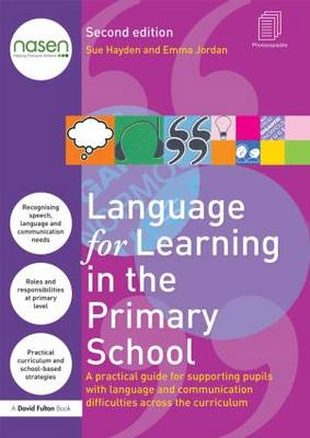 Language for Learning in the Primary School: A practical guide for supporting pupils with language and communication difficulties across the curriculum - nasen spotlight (Paperback)
